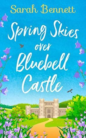 Spring Skies Over Bluebell Castle (Bluebell Castle #1)