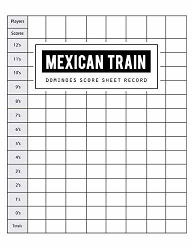 Mexican Train Score Record: Dominoes Mexican Train Scoring Game Record Level Keeper Book, Mexican Train Scoresheet, Mexican Train Score Card, Scores ... Score Sheet, Size 8.5 x 11 Inch, 100 Pages