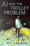 AI and the Trolley Problem: A Tor.com Original