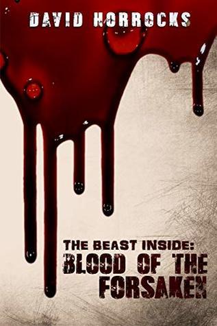 The Beast Inside: Blood of the Forsaken