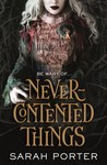 Never-Contented Things by Sarah Porter