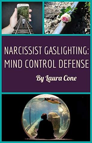 Narcissist Gaslighting: Mind Control Defense