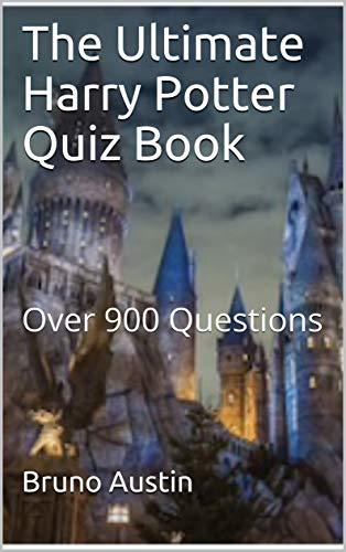 The Ultimate Harry Potter Quiz Book: Over 900 Questions