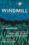 Windmill, Spring 2017 Issue (Windmill, #2)