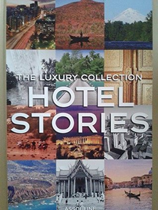 The Luxury Collection Hotel Stories