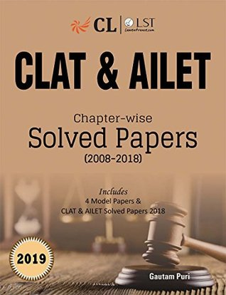 CLAT & AILET Chapterwise Solved Papers (2008-2018) 2019