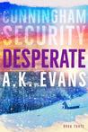 Desperate (Cunningham Security, #3)