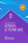 Demensia di Rumah Kami: kumpulan memoar