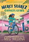 Merci Su�rez Changes Gears by Meg Medina