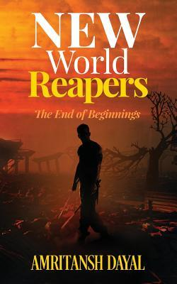 The End of Beginnings (New World Reapers #1)