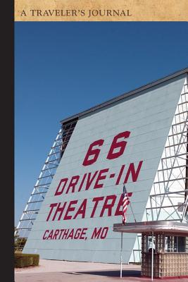 66 Drive-In Theatre, Route 66, Carthage, Missouri: A Traveler's Journal