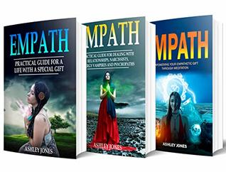Empath: 3 Manuscripts - Practical Guide For a Life With a Special Gift, Dealing with Relationships, Narcissists, Energy Vampires, Phychopaths And Empowering ... Meditation (Highly Sensitive Person Book 4)