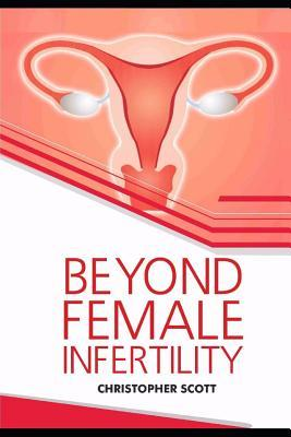 Beyond Female Infertility: Real Reasons You Are Not Pregnant Yet!