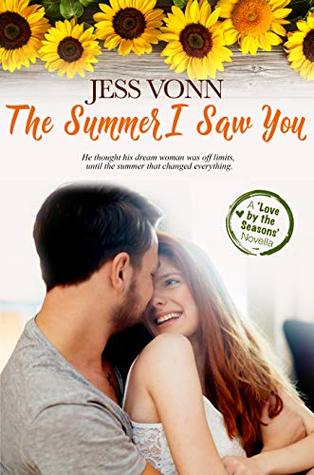 The Summer I Saw You (Love By the Seasons Book 4)