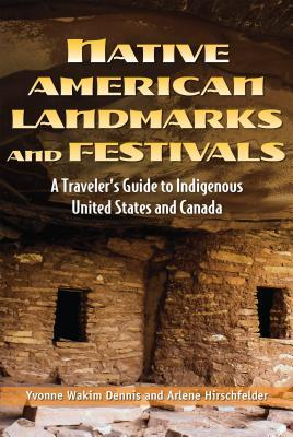 Native American Landmarks and Festivals: A Traveler's Guide to Indigenous United States and Canada