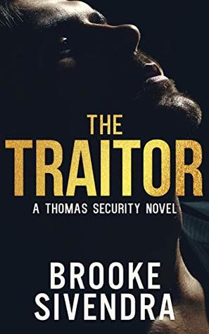 THE TRAITOR (THE THOMAS SECURITY SERIES Book 2)