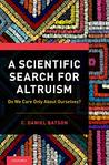 A Scientific Search for Altruism: Do We Only Care About Ourselves?