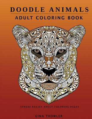 Adult Coloring Book: Doodle Animals: Stress Relief Adult Coloring Pages