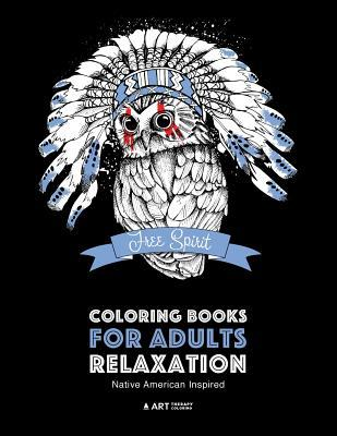 Coloring Books for Adults Relaxation: Native American Inspired: Adult Coloring Book; Artwork Inspired by Native American Styles & Designs; Animals, Dreamcatchers, & Patterns