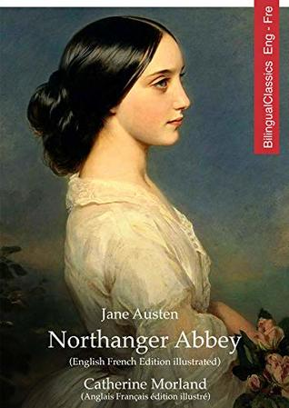 Northanger Abbey (English French Edition illustrated): Catherine Morland
