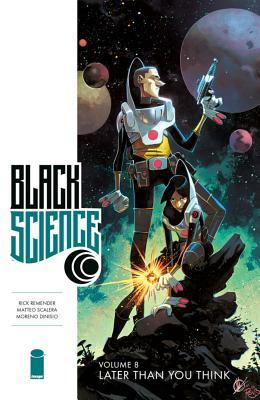 Black Science, Vol. 8: Later Than You Think