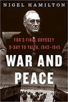 War and Peace: FDR's Final Odyssey: D-Day to Yalta, 1943–1945 (FDR at War, #3)