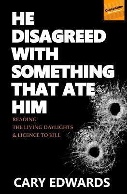 He Disagreed with Something That Ate Him: Reading the Living Daylights and Licence to Kill