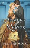Appetites & Vices by Felicia Grossman