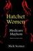 Hatchet Women: Medicare Mayhem