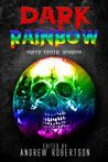 Dark Rainbow, Ant...