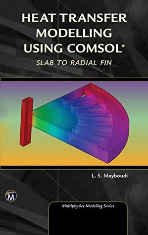Heat Transfer Modelling Using COMSOL: Slab to Radial Fin (Multiphysics Modeling Series)