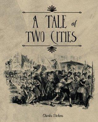 A Tale Of Two Cities: A Tale Of Two Cities  (Volume 1)
