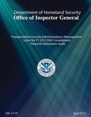 Transportation Security Administration's Management Letter for Fy 2012 Dhs Consolidated Financial Statements Audit