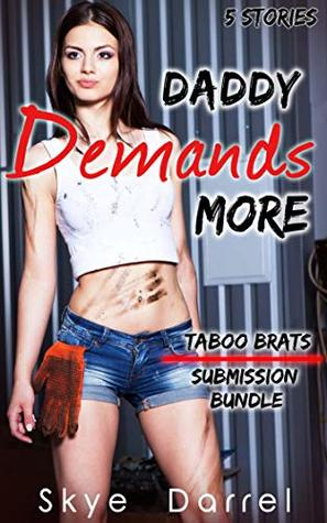 Daddy Demands More: Taboo Brats Submission Bundle