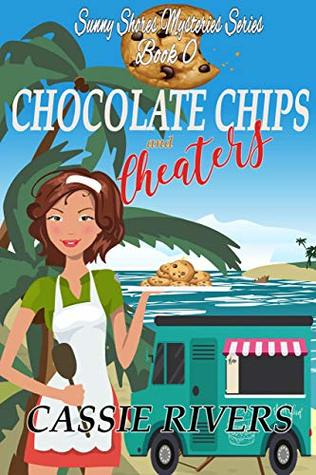 Chocolate Chips and Cheaters - A Cozy Mystery: Sunny Shores Mysteries Prequel