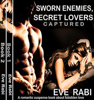 Sworn Enemies, Secret Lovers - Captured Series : A romantic suspense story about angsty, forbidden love (Books 1 and 2)