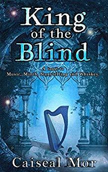 King Of The Blind: A toast to music, mirth, storytelling and whiskey