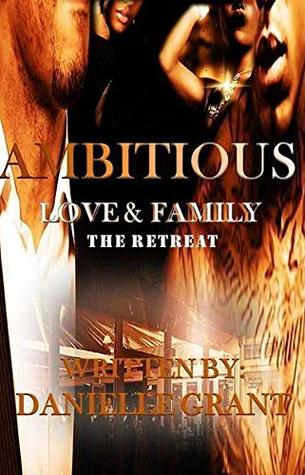 Ambitious: Love & Family The Retreat