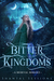 Bitter Kingdoms by Shantal Sessions