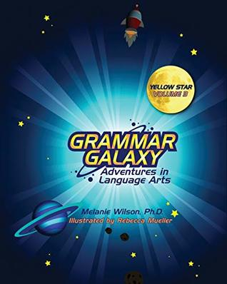 Grammar Galaxy: Yellow Star: Adventures in Language Arts