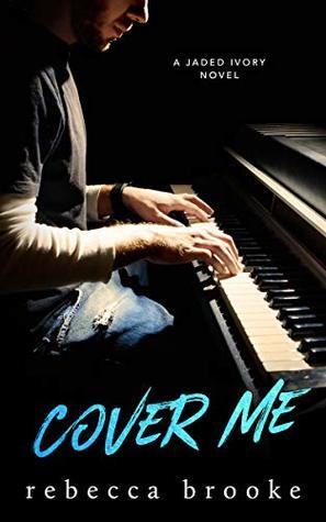 Cover-Me-Jaded-Ivory-Book-3-Rebecca-Brooke