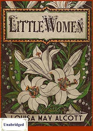 Little Women (ANNOTATED) Unabridged Content & Easy reading - Louisa May Alcott