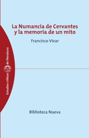 La Numancia de Cervantes y la memoria de un mito