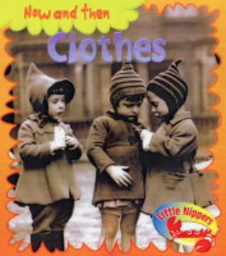 Little Nippers: Now and Then - Clothes (Little Nippers)