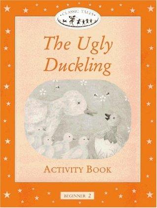 The Ugly Duckling. Activity Book. Beginner 2. 150 headwords.
