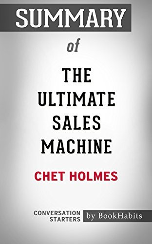 Summary of The Ultimate Sales Machine: Turbocharge Your Business with Relentless Focus on 12 Key Strategies: Conversation Starters