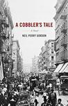 A Cobbler's Tale: A Novel