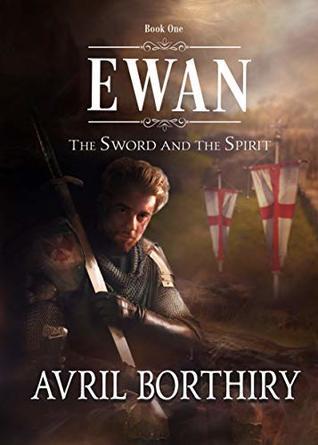 Ewan (The Sword and the Spirit Book 1)