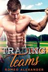 Trading Teams by Romeo Alexander