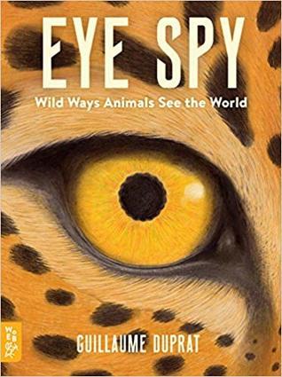 Eye Spy: Wild Ways Animals See the World